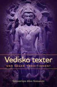 Vediska texter : vad säger traditionen?