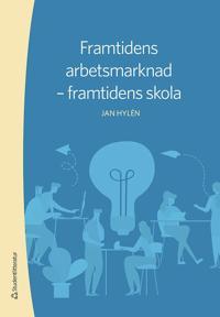 Framtidens arbetsmarknad - framtidens skola - Jan Hylén pdf epub