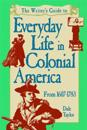Everyday Life in Colonial America