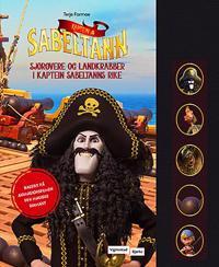 Kaptein Sabeltann; sjørøvere og landkrabber i Kaptein Sabeltanns rike