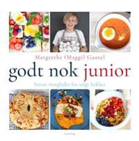 Godt nok junior; sunne matgleder for unge kokker
