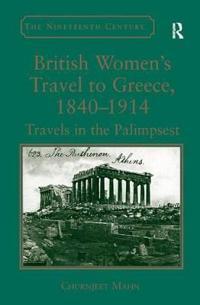 British Women's Travel to Greece, 1840-1914