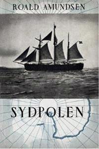 Sydpolen - Roald Amundsen | Ridgeroadrun.org
