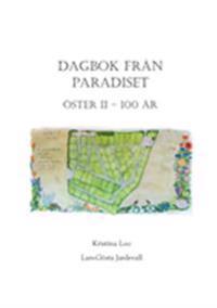 Dagbok från paradiset : Öster II 100 år