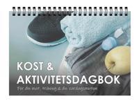 Kost & Aktivitetsdagbok: För din mat, träning & din vardagsmotion