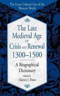 The Late Medieval Age of Crisis and Renewal, 1300-1500