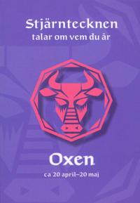 Stjärntecknen talar om vem du är : oxen