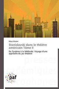 Stanislavski Dans Le Theatre Americain Tome II