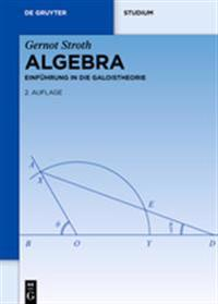 Algebra: Einführung in Die Galoistheorie