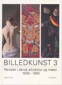 Billedkunst-Perioder i dansk arkitektur og maleri 1000-1850