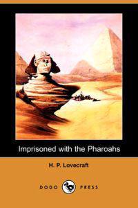 Imprisoned with the Pharoahs (Dodo Press)