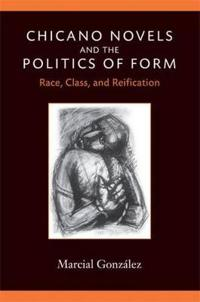 Chicano Novels and the Politics of Form