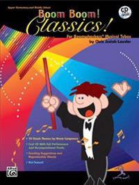Boom Boom! Classics! for Boomwhackers Musical Tubes: Book & CD [With CD]