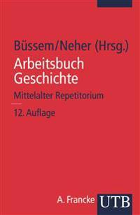 Arbeitsbuch Geschichte. Mittelalter. Repetitorium