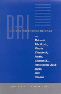 Dietary Reference Intakes for Thiamin, Roboflavin, Niacin, Vitamin B6, Folate, Vitamin B12, Pantothenic Acid, Biotin, and Choline
