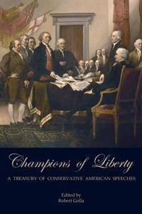 Champions of Liberty: A Treasury of Conservative American Speeches