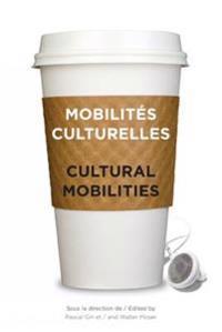 Mobilites culturelles - Cultural Mobilities