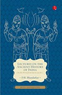 Lectures on the ancient history of india