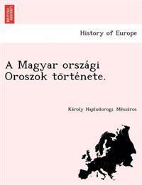 A Magyar Orsza GI Oroszok to Rte Nete.