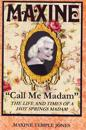 "Maxine: ""Call Me Madam"""