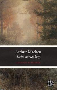 Drömmarnas berg - Arthur Machen, Arthur Isfelt | Laserbodysculptingpittsburgh.com