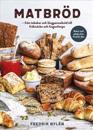 SIGNERAD Matbröd – från tekakor och långpannebröd till fröknäcke och lingonlimpa