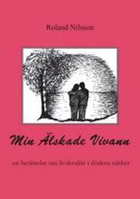 Min älskade Viviann : en berättelse om kampen för livskvalité i dödens närhet