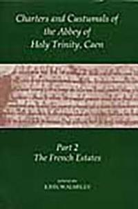 Charters and Custumals of the Abbey of Holy Trinity Caen, Part 2