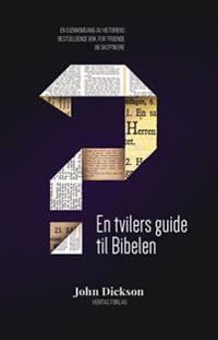En tvilers guide til Bibelen - John Dickson pdf epub