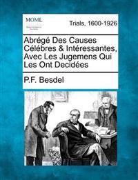 Abr G Des Causes C L Bres & Int Ressantes, Avec Les Jugemens Qui Les Ont Decid Es