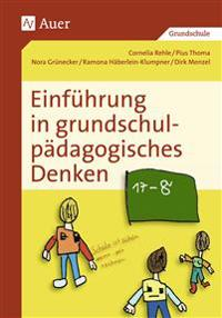 Einführung in grundschulpädagogisches Denken