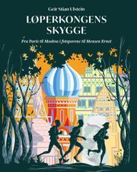 Løperkongens skygge - Geir Stian Ulstein | Inprintwriters.org