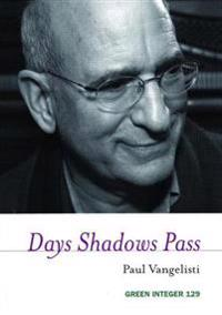 Days Shadows Pass
