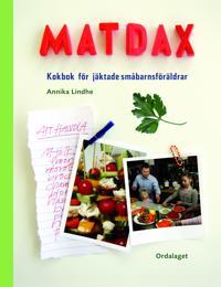 Matdax : kokbok för jäktade småbarnsföräldrar