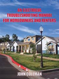 An Electrical Troubleshooting Manual for Homeowners And Renters