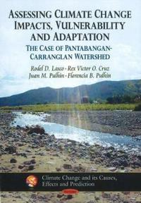 Assessing Climate Change Impacts, Vulnerability and Adaptation