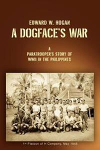 A Dogface's War:a Paratrooper's Story of