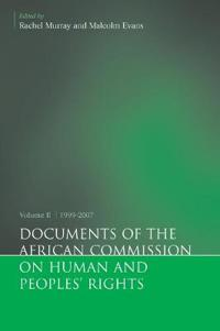 Documents of the African Commission on Human and Peoples' Rights 1999-2007