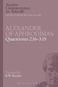 Alexander of Aphrodisias: Quaestiones 2.16-3.15