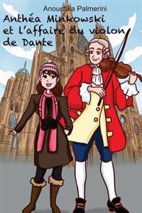 Anthea Minkowski Et L'Affaire Du Violon de Dante