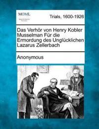 Das Verhor Von Henry Kobler Musselman Fur Die Ermordung Des Unglucklichen Lazarus Zellerbach