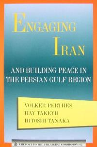 Engaging Iran and Building Peace in teh Persian Gulf Region