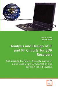 Analysis and Design of If and Rf Circuits for Sdr Receivers