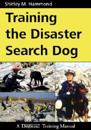 Training the Disaster Search Dog: A Dogwise Training Manual