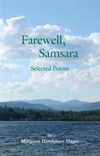 Farewell, Samsara: Selected Poems