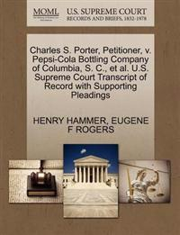 Charles S. Porter, Petitioner, V. Pepsi-Cola Bottling Company of Columbia, S. C., et al. U.S. Supreme Court Transcript of Record with Supporting Pleadings