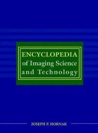 Encyclopedia of Imaging Science and Technology, 2 Volume Set