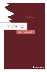 Tinglysing i et nøtteskall - Ernst Moe | Ridgeroadrun.org