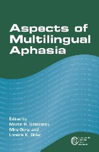 Aspects of Multilingual Aphasia