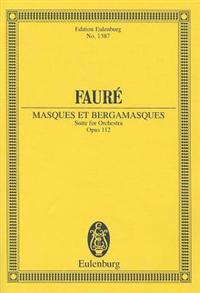 Faure: Masques Et Bergamasques: Suite for Orchestra